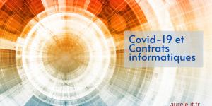Covid-19 et contrats informatiques